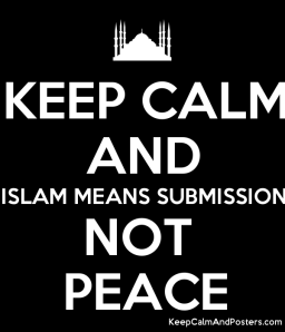 5654757_keep_calm_and_islam_means_submission_not_peace